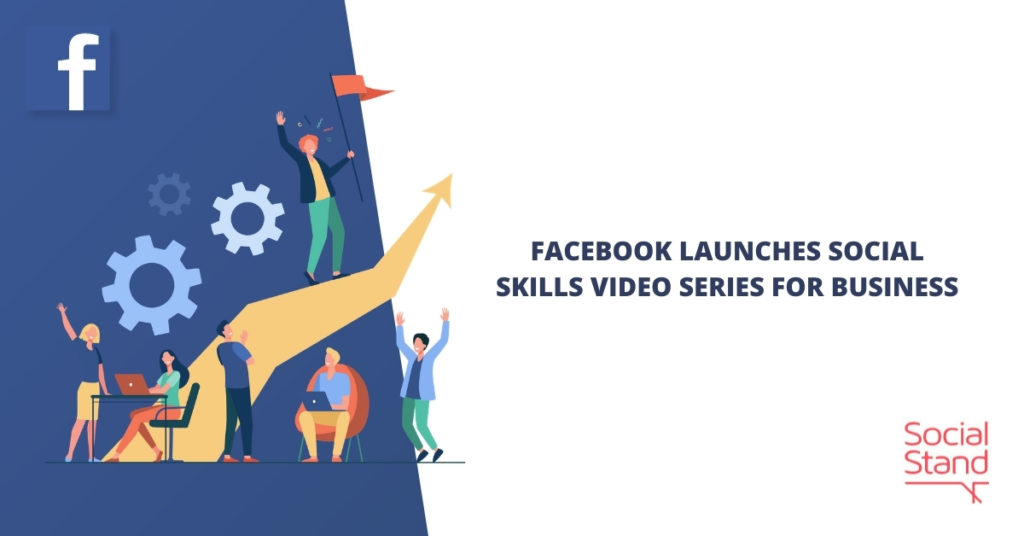 Facebook Launches Social Skills Video Series for Businesses