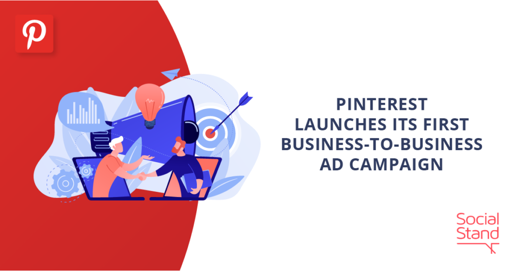 Pinterest Launches Its First Business-To-Business Ad Campaign