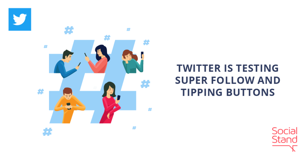 Twitter Is Testing Super Follow and Tipping Buttons