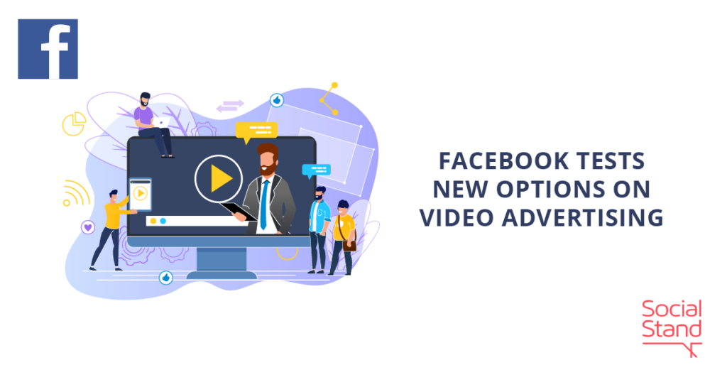 Facebook Tests New Options on Video Advertising