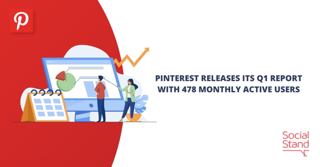 Pinterest Releases Its Q1 Report with 478 Million Monthly Active Users