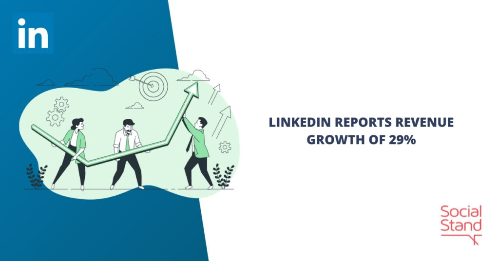LinkedIn Reports Revenue Growth Of 29%