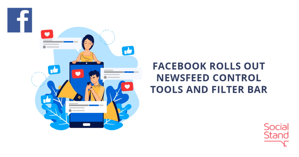 Facebook Rolls Out Newsfeed Control Tools and Filter Bar