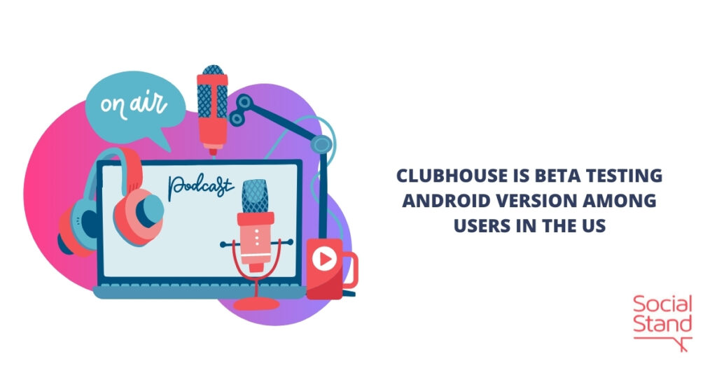 Clubhouse Beta Testing Android Version Among Users in the US