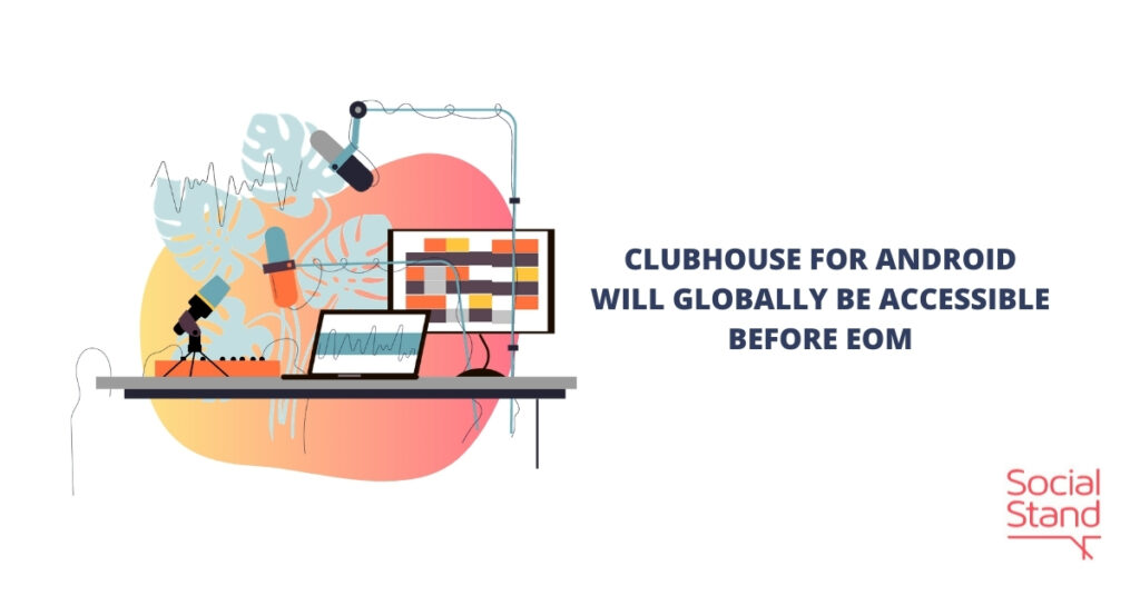 Clubhouse for Android Will Globally Be Accessible Before EOM