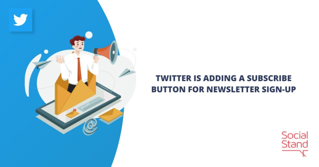 Twitter Is Adding a Subscribe Button for Newsletter Sign-up