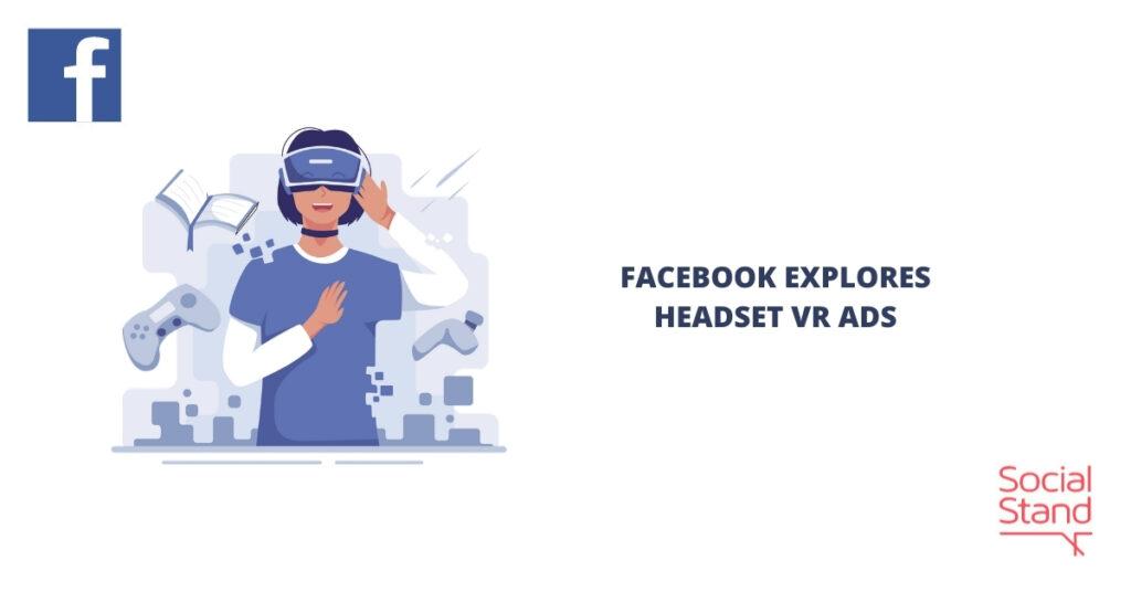 Facebook Explores Headset VR Ads