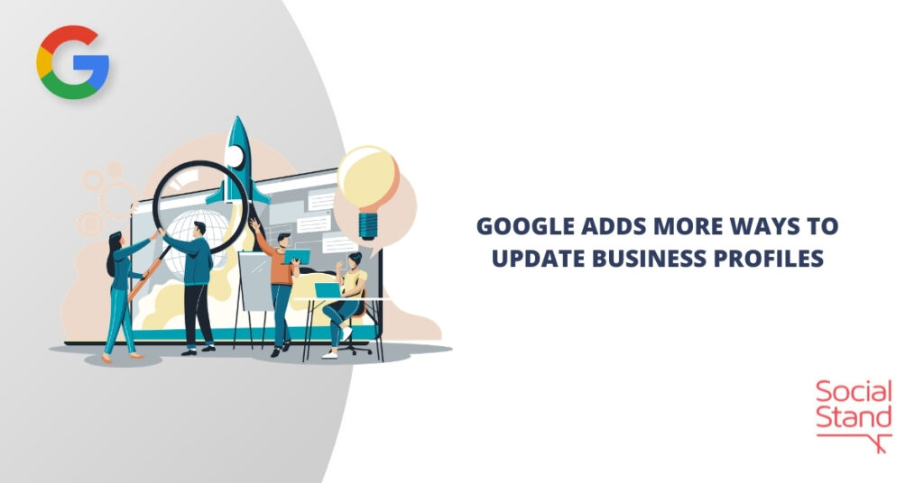 Google Adds More Ways to Update Business Profiles