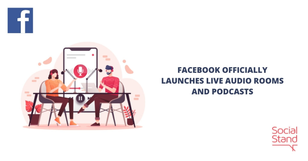 Facebook Officially Launches Live Audio Rooms and Podcasts