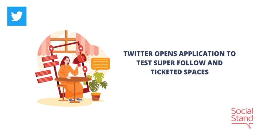 Twitter Opens Application to Test Super Follow and Ticketed Spaces