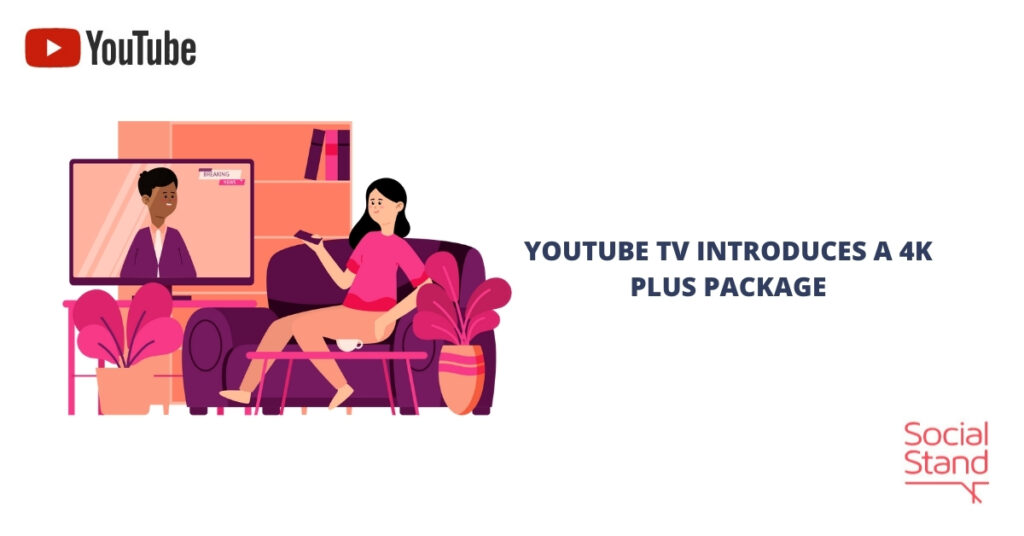 YouTube TV Introduces a 4k Plus Package