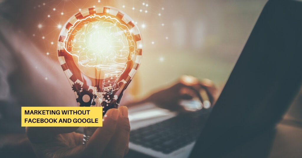 Marketing without Facebook and Google