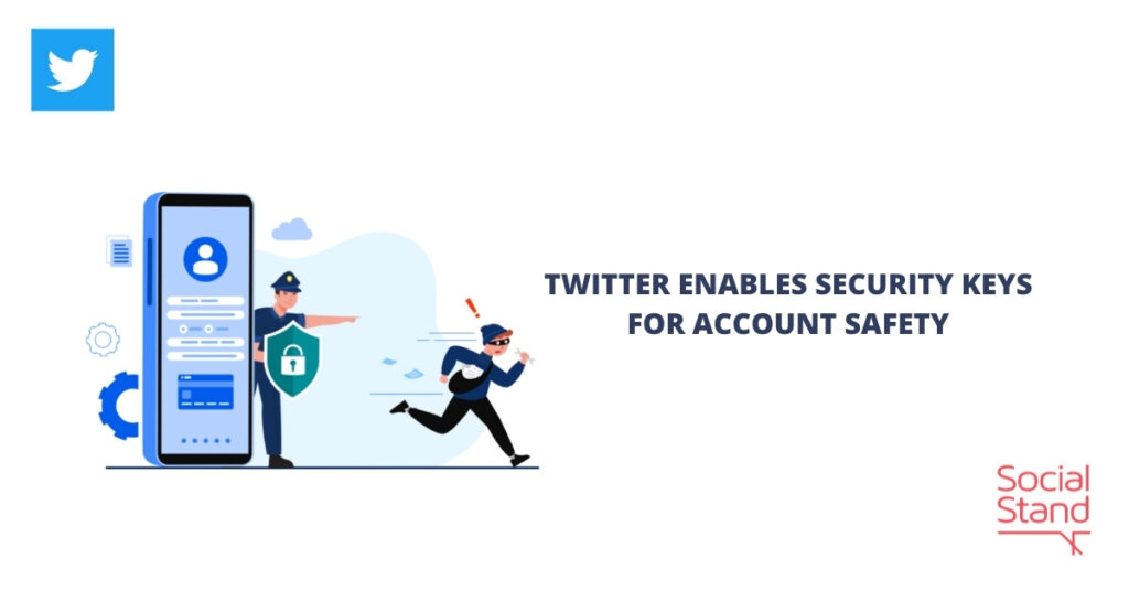 Twitter Enables Security Keys for Account Safety