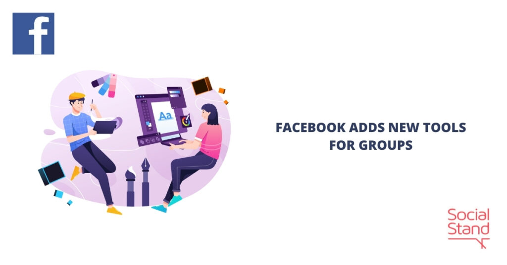 Facebook Adds New Tools for Groups