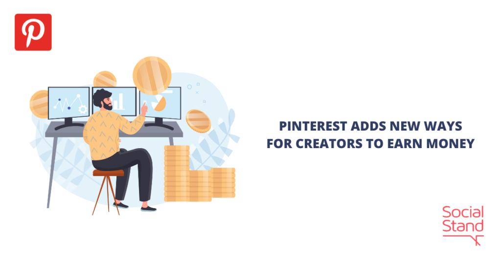 Pinterest Adds New Ways for Creators to Earn Money