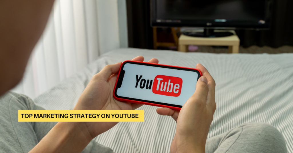 Top Marketing Strategy on YouTube