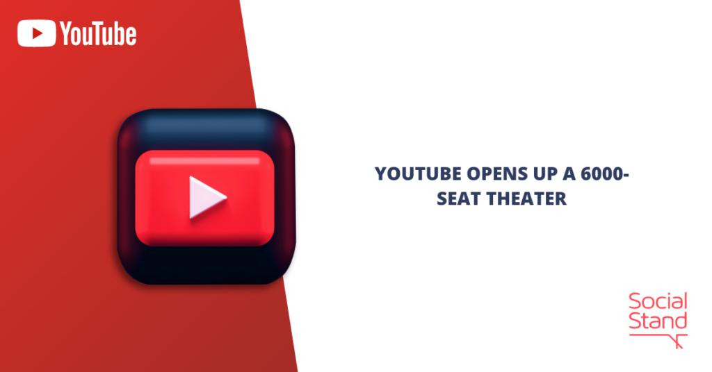 YouTube Opens Up a 6000-Seat Theater