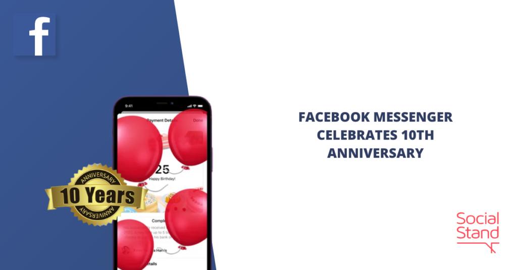 Facebook Messenger Celebrates 10th Anniversary