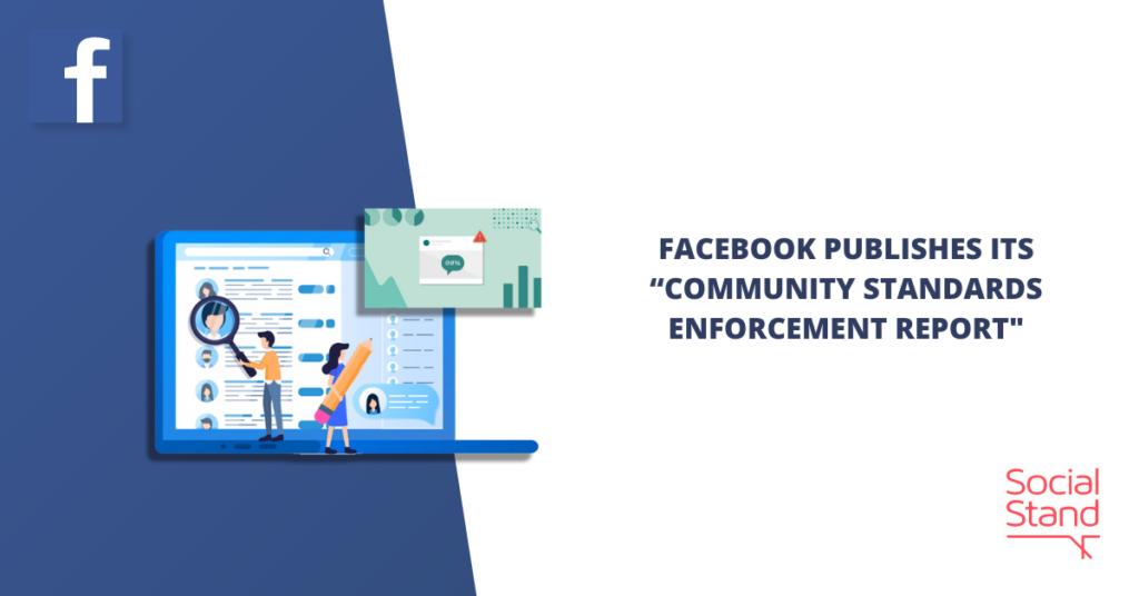 Facebook Publishes Its Community Standards Enforcement Report