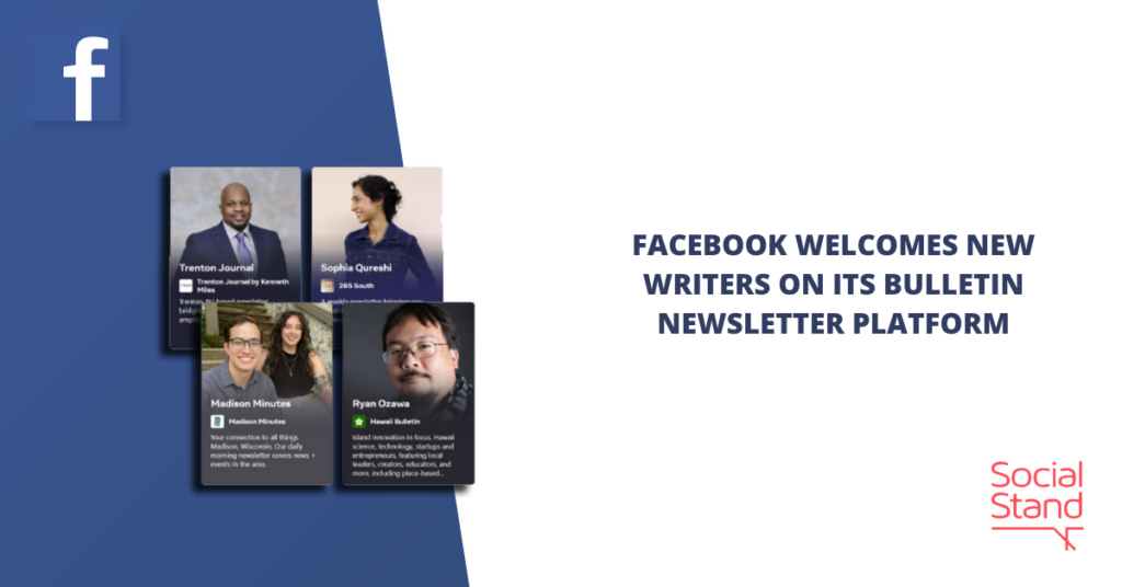 Facebook Welcomes New Writers on Its Bulletin Newsletter Platform