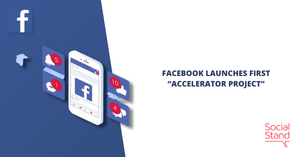 Facebook Launches First Accelerator Project