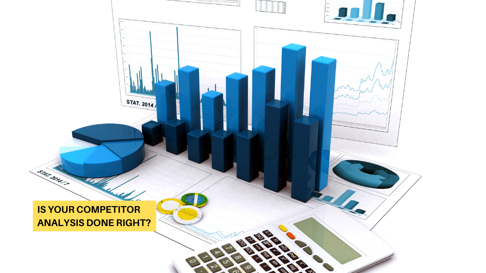 Is Your Competitor Analysis Done Right?