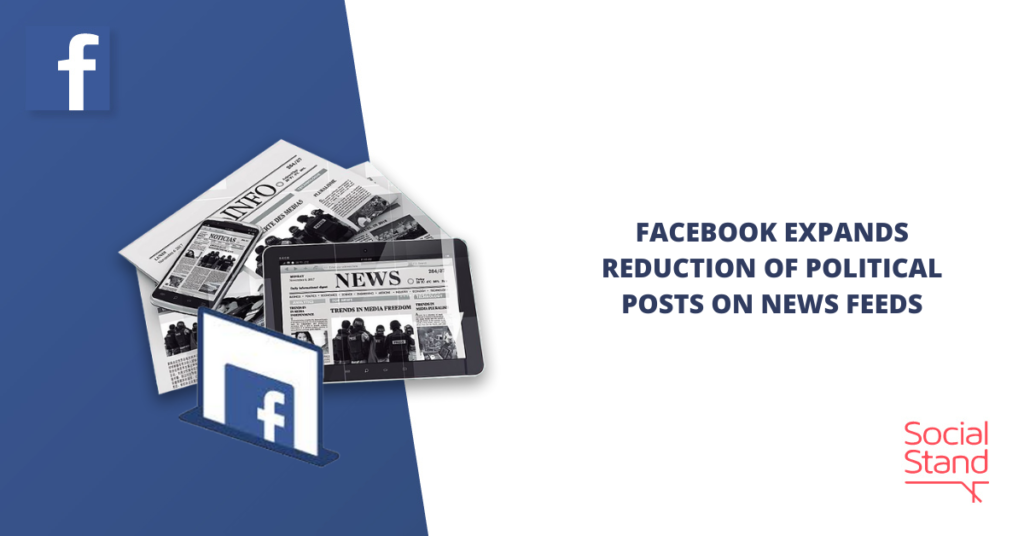 Facebook Expands Reduction of Political Posts on News Feeds
