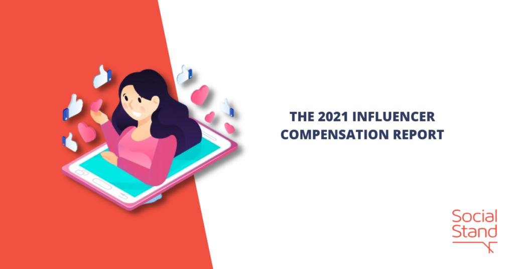 The 2021 Influencer Compensation Report