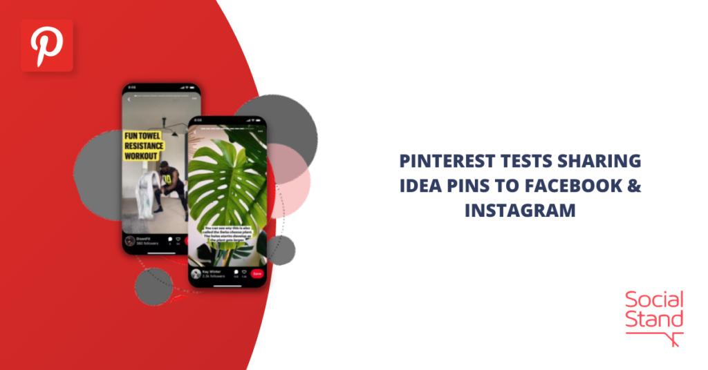 Pinterest Tests Sharing Idea Pins to Facebook & Instagram
