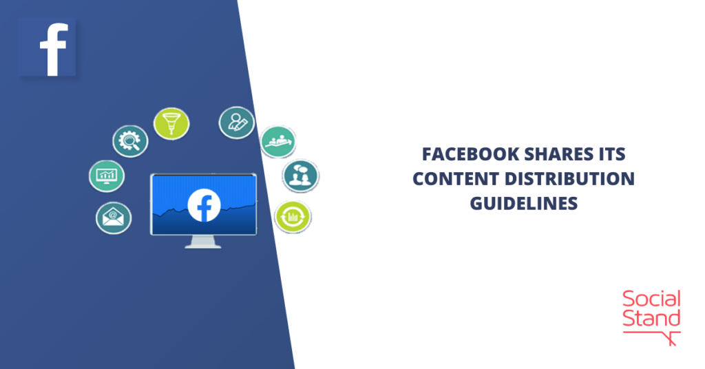 Facebook Shares Its Content Distribution Guidelines
