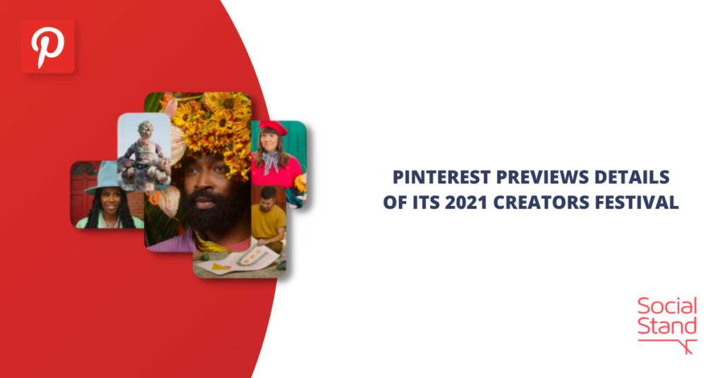 Pinterest Previews Details of its 2021 Creators Festival