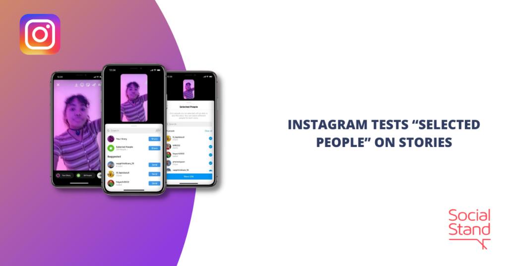 "Instagram Tests ""Selected People"" on Stories"
