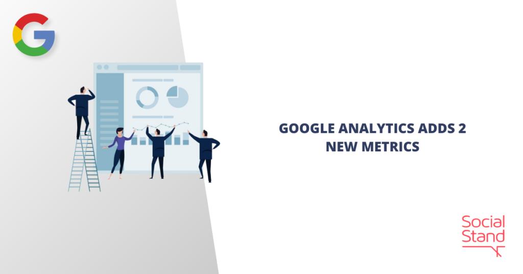 Google Analytics Adds 2 New Metrics