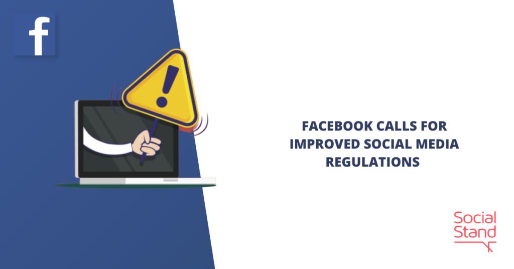 Facebook Calls for Improved Social Media Regulations