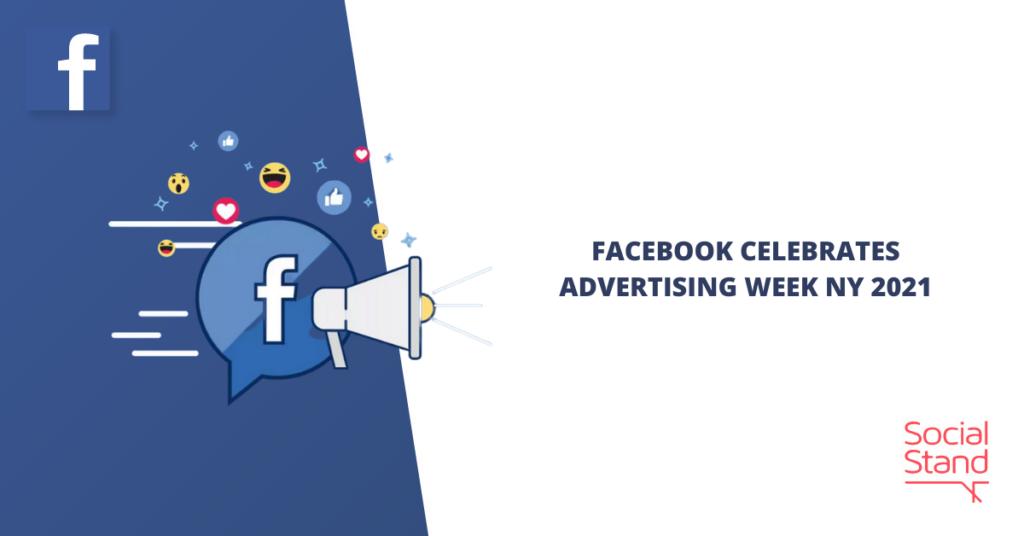 Facebook Celebrates Advertising Week NY 2021