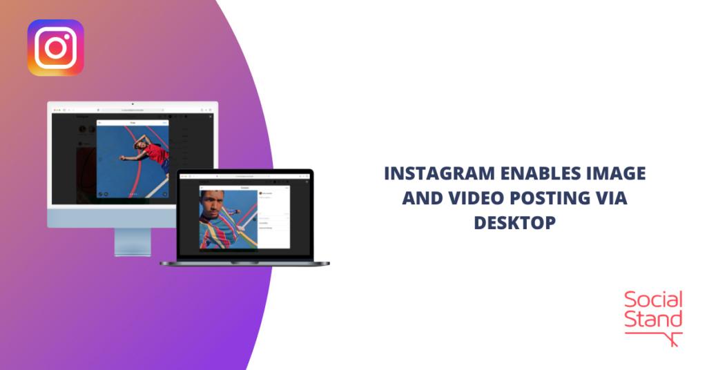 Instagram Enables Image and Video Posting via Desktop